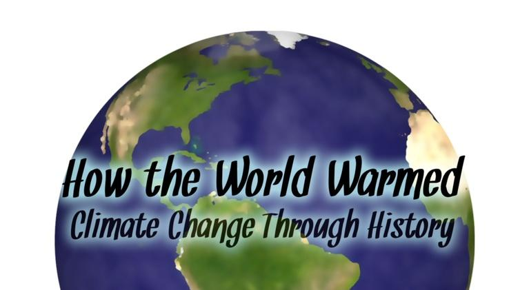 Peril and Promise: How the World Warmed: Climate Change Through History
