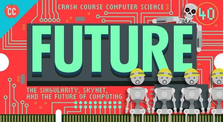 Crash Course Computer Science: The Future of Computing: Crash Course Computer Science #40