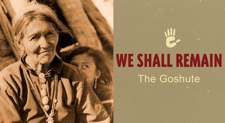 We Shall Remain: A Native History of Utah: We Shall Remain the Goshute