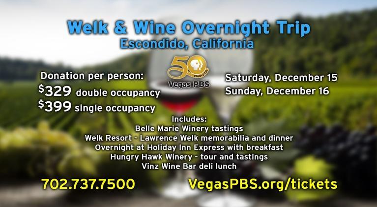 Vegas PBS: Welk and Wine Trip
