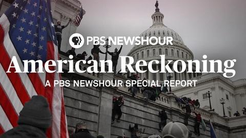PBS NewsHour -- American Reckoning – A PBS NewsHour Special Report