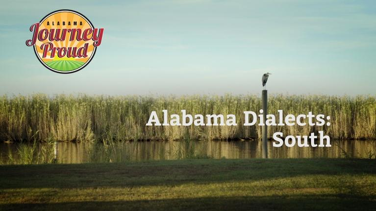 Journey Proud: Alabama Dialects: South