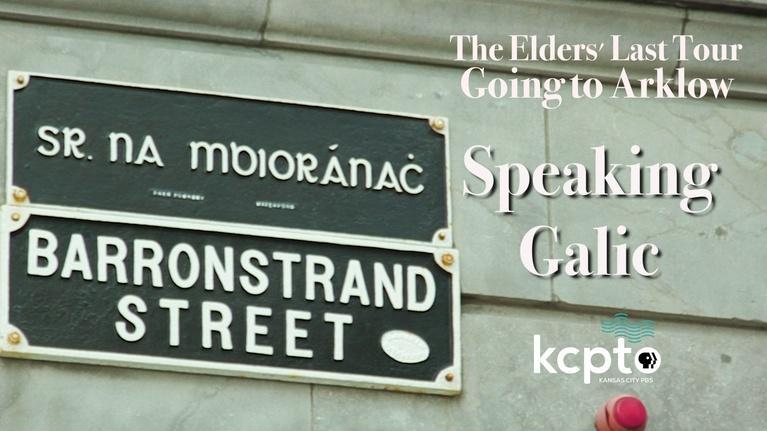 The Elders' Last Tour: Going To Arklow: Speaking Gaelic