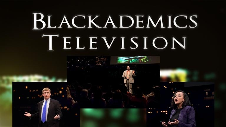 Blackademics TV: Straubhaar / Delgado / King
