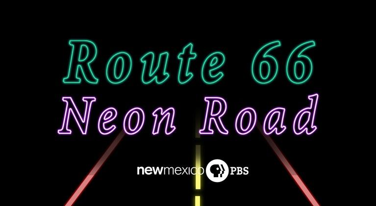 Route 66: The Neon Road: Route 66: The Neon Road