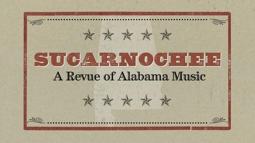 Alabama Storytellers : Sucarnochee: A Revue of Alabama Music