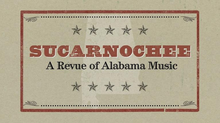 Alabama Storytellers: Sucarnochee: A Revue of Alabama Music