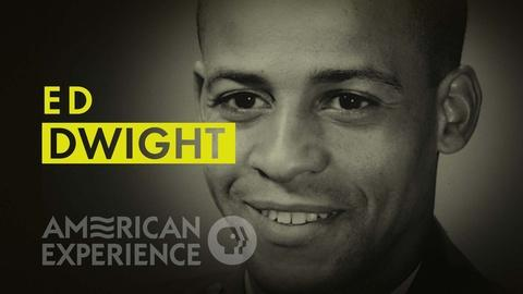 American Experience -- Ed Dwight: First African American Candidate for Space