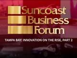 Suncoast Business Forum- August 2018: Tampa Bay - Innovation on the Rise