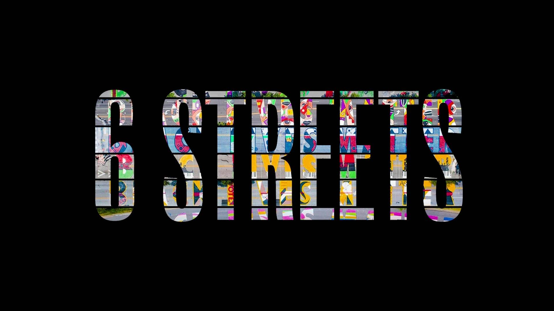 6 STREETS