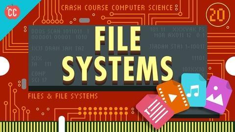 Crash Course Computer Science -- Files & File Systems: Crash Course Computer Science #20