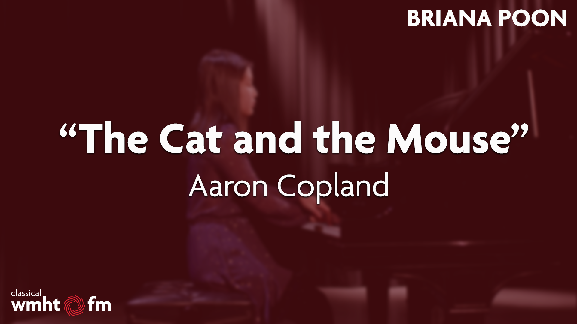 "Briana Poon |""The Cat and the Mouse"" by Aaron Copland"