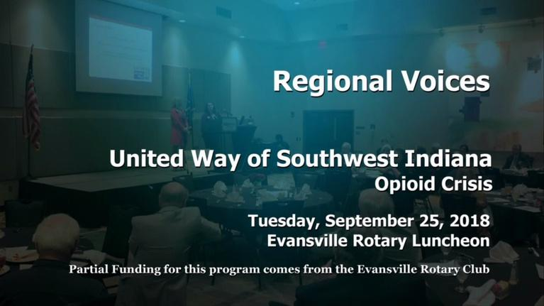 Evansville Rotary Club: Regional Voices: United Way of SW Indiana, Opioid Crisis