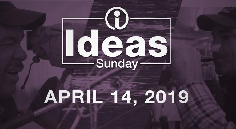 Ideas: Sunday - April 14, 2019