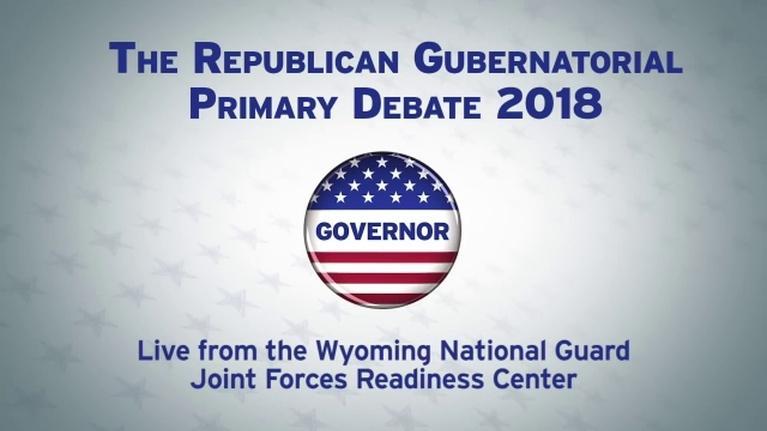Wyoming News and Public Affairs: Wyo Rep. Gubernatorial Primary Debates - 2018 (Part 2)