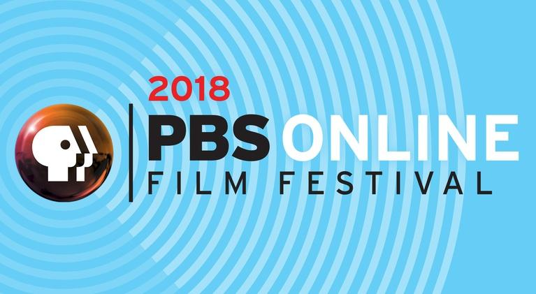 PBS Online Film Festival: 2018 PBS Online Film Festival Winners