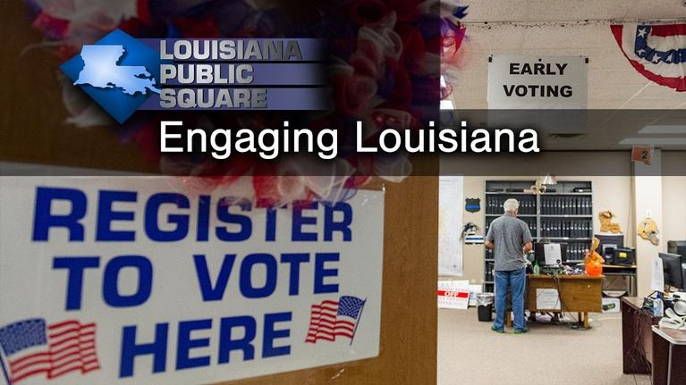 Louisiana Public Square: Engaging Louisiana | August 2019 | Louisiana Public Square