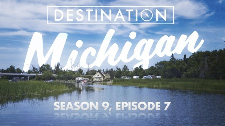 Destination Michigan: Season 9, Episode 7