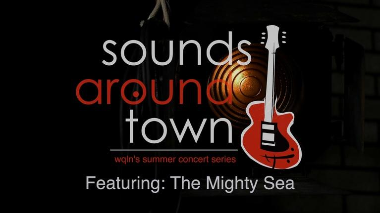 Sounds Around Town: Sounds Around Town: The Mighty Sea