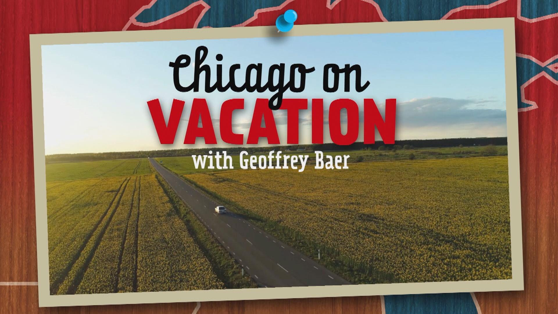 Chicago On Vacation with Geoffrey Baer