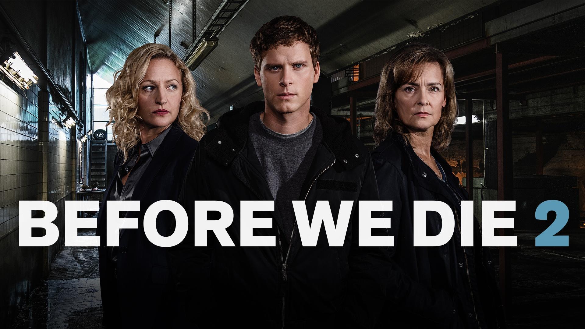 Before We Die Season 2