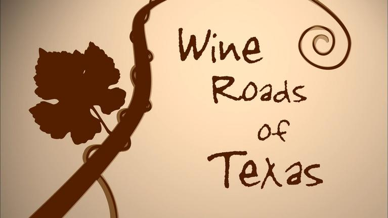 KLRU Specials: Wine Roads of Texas (Part 2)