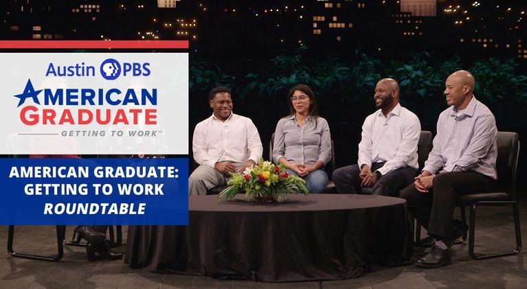 KLRU American Graduate: American Graduate: Getting To Work Roundtable Special