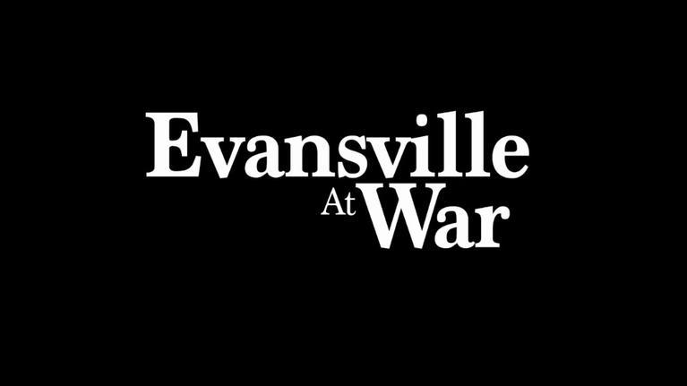 WNIN Documentaries: Evansville at War, Part One