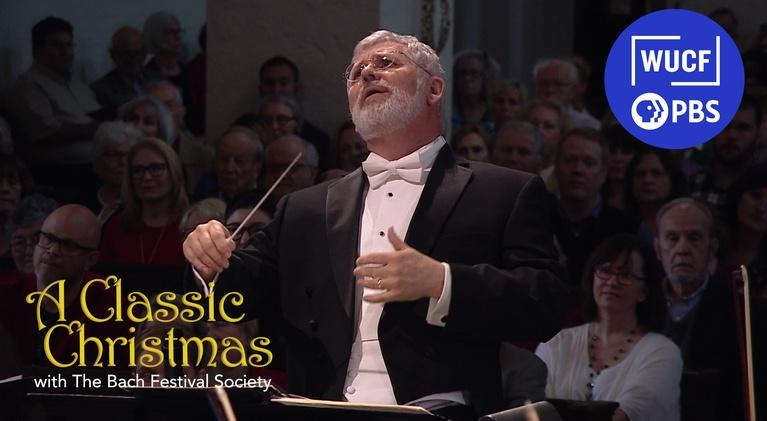 WUCF Specials: A Classic Christmas with The Bach Festival Society