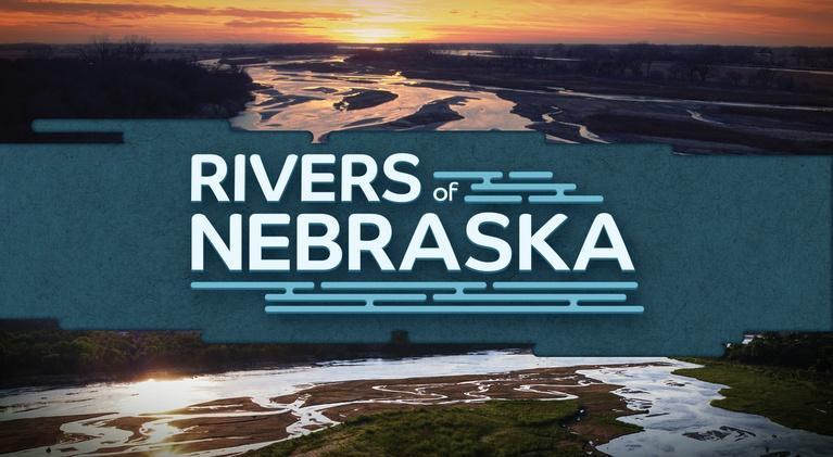 NET Nebraska Presents: Rivers of Nebraska