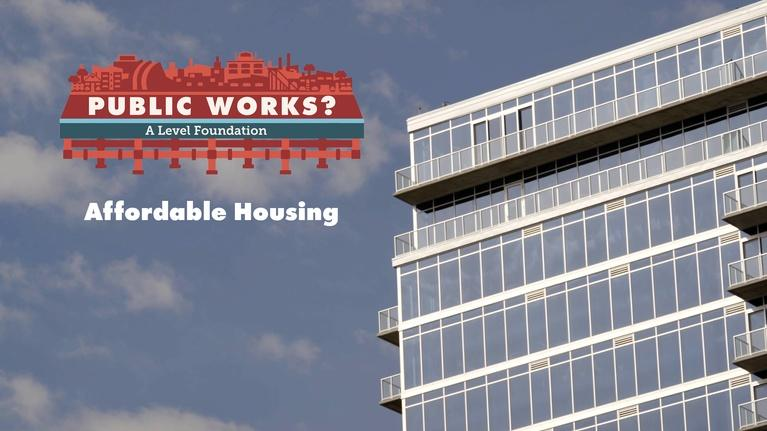 Public Works?: Affordable Housing