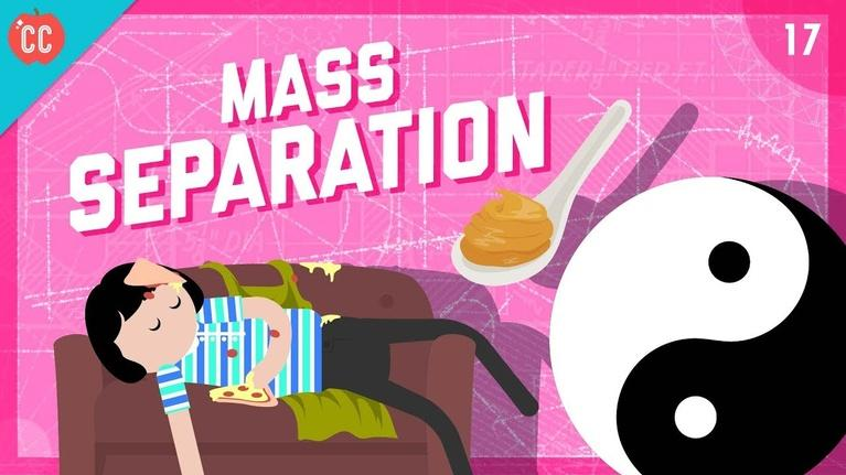 Crash Course Engineering: Mass Separation