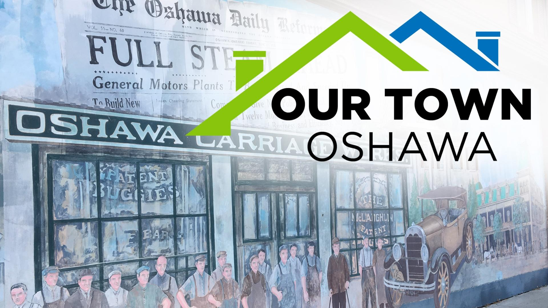 Our Town: Oshawa