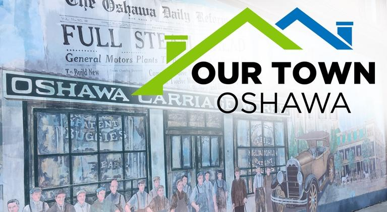 Our Town: Our Town: Oshawa