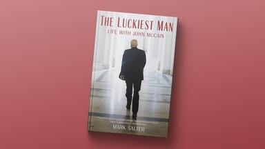Why John McCain saw himself as 'The Luckiest Man'