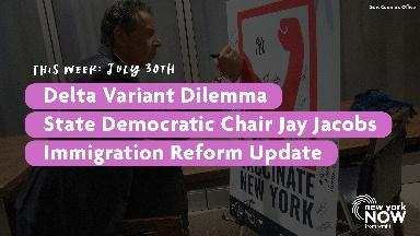 Delta Variant, Dem. Chair Jay Jacobs, Immigration Reform
