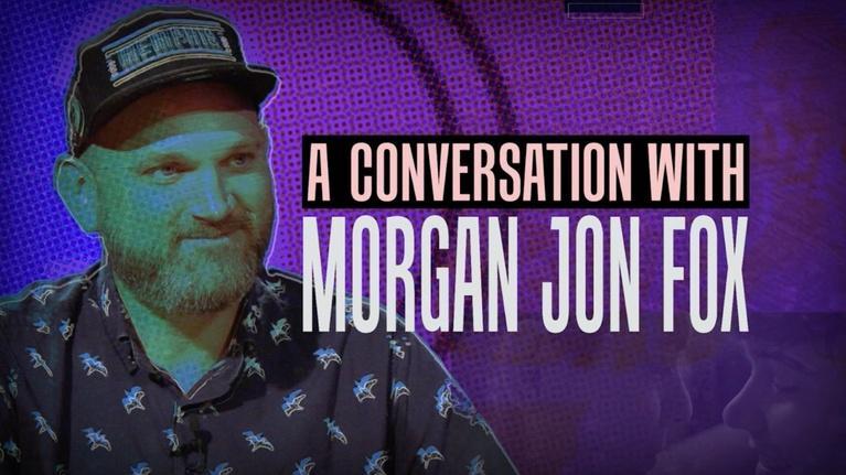 Conversation With . . .: Conversation with Morgan Jon Fox