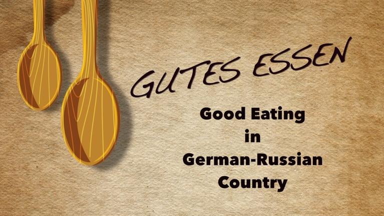 Germans From Russia: Gutes Essen: Good Eating in German-Russian Country