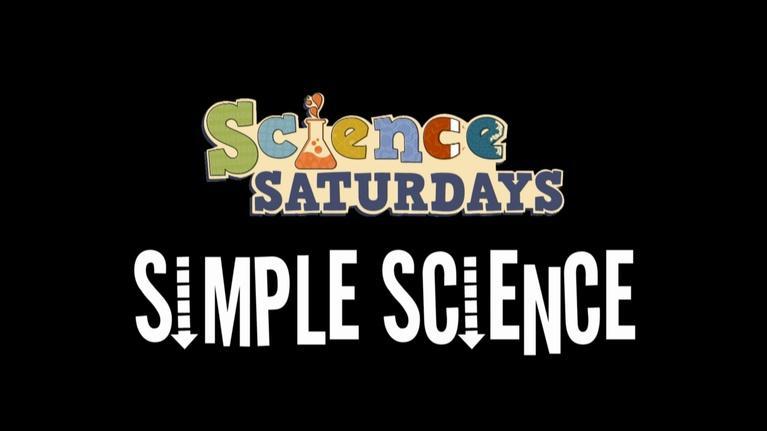 ThinkTV Education: Science Saturdays - Simple Science