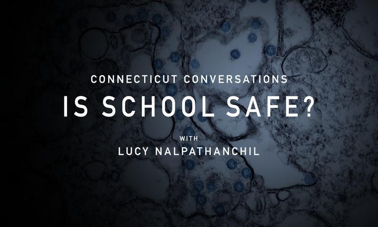 Connecticut Conversations: Is School Safe?