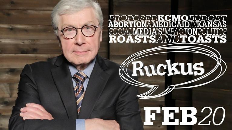 Ruckus: KCMO Budget, KS Abortion/Medicaid, Twitter - Feb 20, 2020