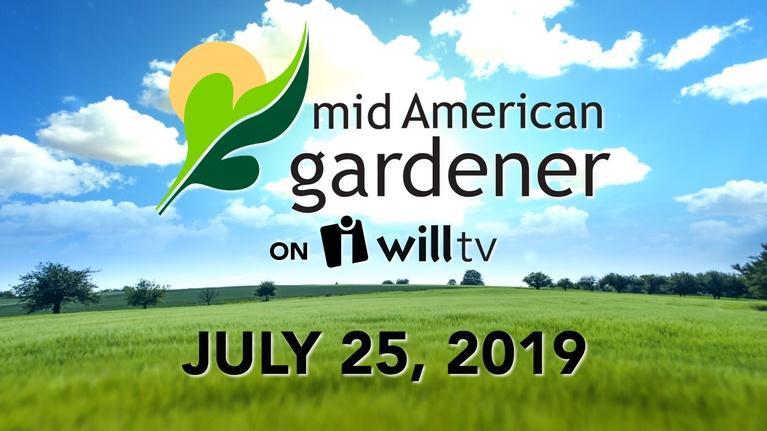 Mid-American Gardener: July 25, 2019 - Mid-American Gardener