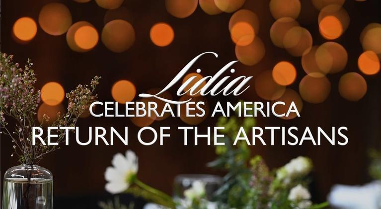 Lidia Celebrates America: Lidia Celebrates America: The Return of the Artisans Preview