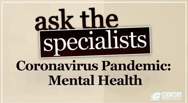 Ask The Specialists: Ask the Specialist, Coronavirus Pandemic: Mental Health