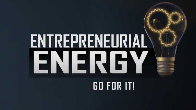 Entrepreneurial Energy-Educator Resources: Entrepreneurial Energy - GO FOR IT!