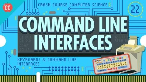 Crash Course Computer Science -- Keyboards & Command Line Interfaces: Crash Course Computer S