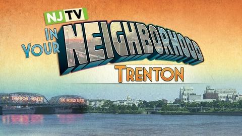 In Your Neighborhood: Trenton