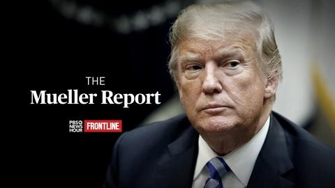 PBS NewsHour -- The origin, evolution and conclusions of the Mueller report