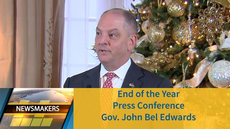 Newsmakers: End of the Year Press Conference | Gov. John Bel Edwards