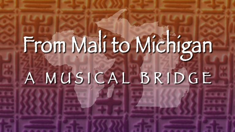 WNMU Documentaries: From Mali to Michigan: A Musical Bridge